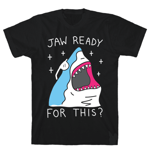 Jaw Ready For This? Shark Mens T-Shirt