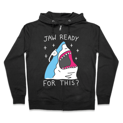 Jaw Ready For This? Shark Zip Hoodie