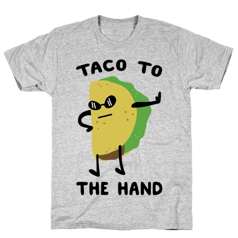 Taco to the Hand T-Shirt