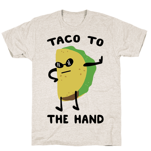 Taco to the Hand Mens T-Shirt