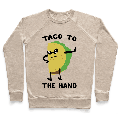 Taco to the Hand Pullover