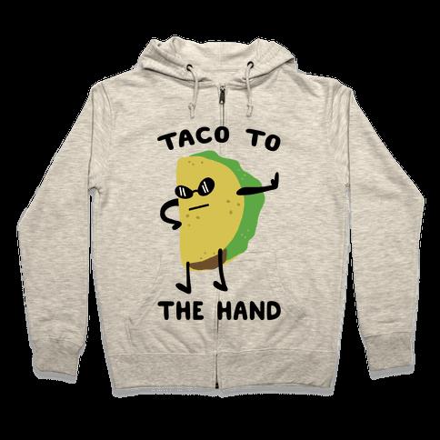 Taco to the Hand Zip Hoodie