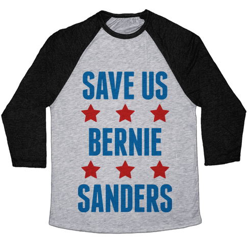 Save Us Bernie Sanders Baseball Tee