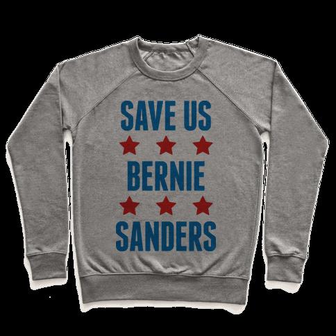 Save Us Bernie Sanders Pullover