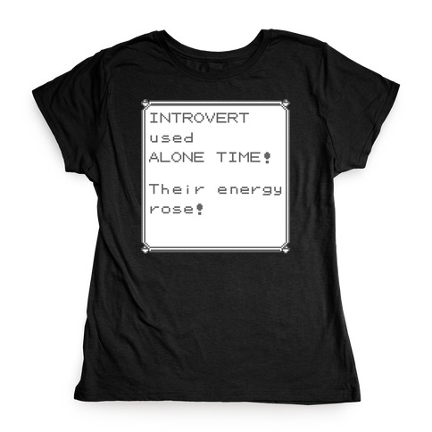 Introvert Used Alone Time Womens T-Shirt