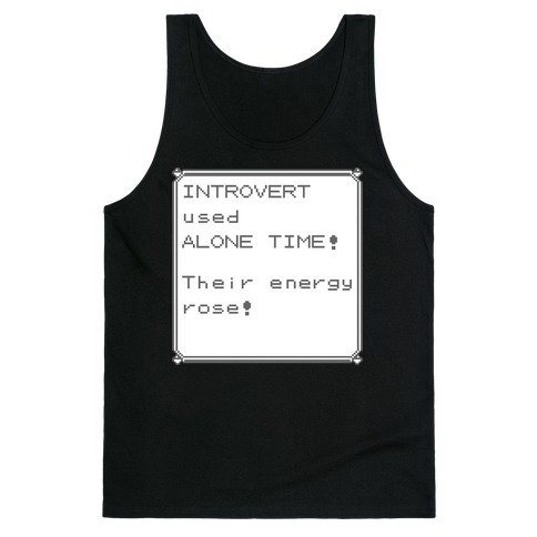 Introvert Used Alone Time Tank Top