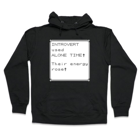Introvert Used Alone Time Hooded Sweatshirt