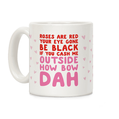 Cash Me Outside How Bout Day Valentine Coffee Mug