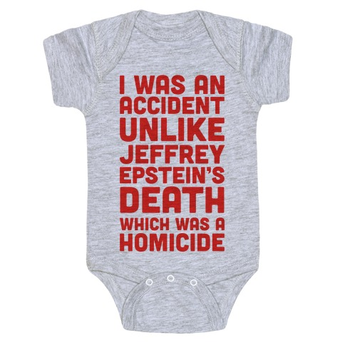 I Was an Accident Unlike Jeffery Epstein's Death Which Was A Homicide Baby Onesy