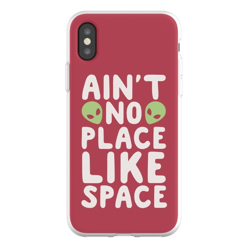 Ain't No Place Like Space Phone Flexi-Case