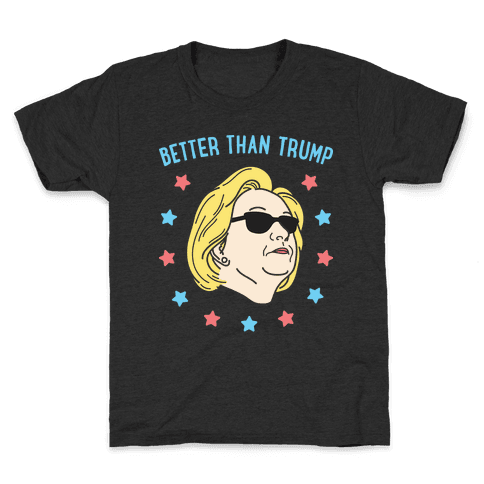 Better Than Trump (Hillary) White Kids T-Shirt