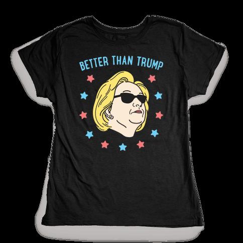 Better Than Trump (Hillary) White Womens T-Shirt
