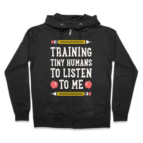 Training Tiny Humans To Listen To Me - White Zip Hoodie