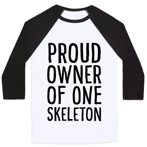 Proud Owner of One Skeleton Baseball Tee