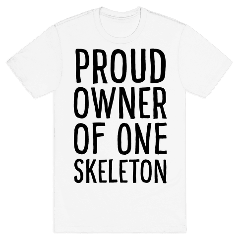 Proud Owner of One Skeleton Mens T-Shirt