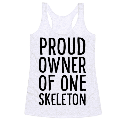 Proud Owner of One Skeleton Racerback Tank Top