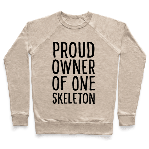 Proud Owner of One Skeleton Pullover