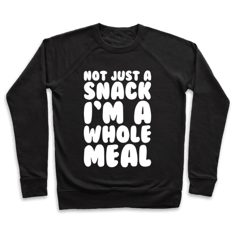 Not Just A Snack A Whole Meal White Print Pullover