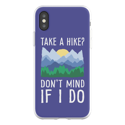 Take A Hike Don't Mind If I Do Phone Flexi-Case
