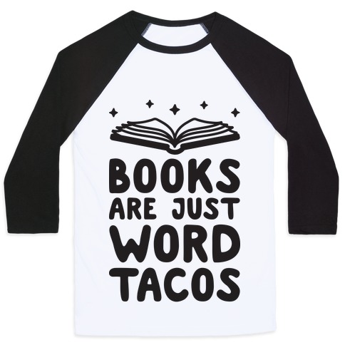 Books Are Just Word Tacos Baseball Tee