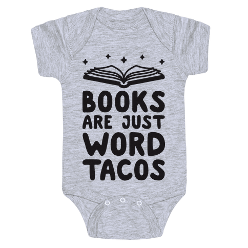 Books Are Just Word Tacos Baby Onesy