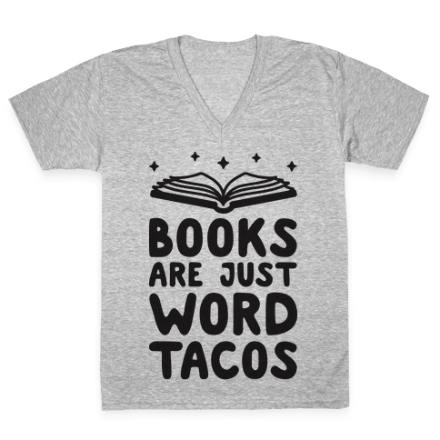 Books Are Just Word Tacos V-Neck Tee Shirt