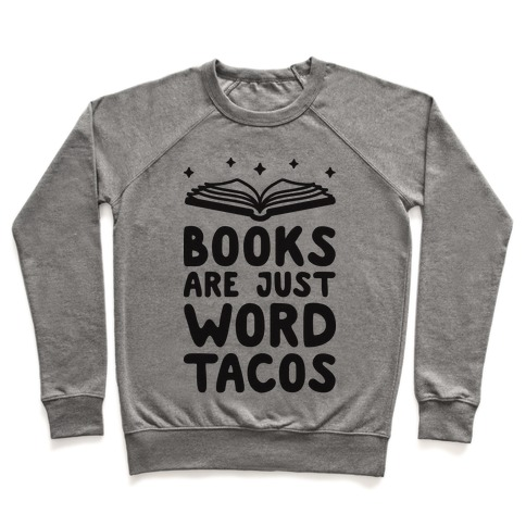Books Are Just Word Tacos Pullover