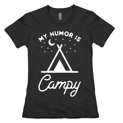 My Humor is Campy Womens T-Shirt