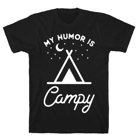 My Humor is Campy Mens T-Shirt
