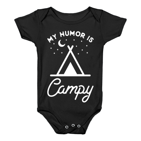 My Humor is Campy Baby Onesy