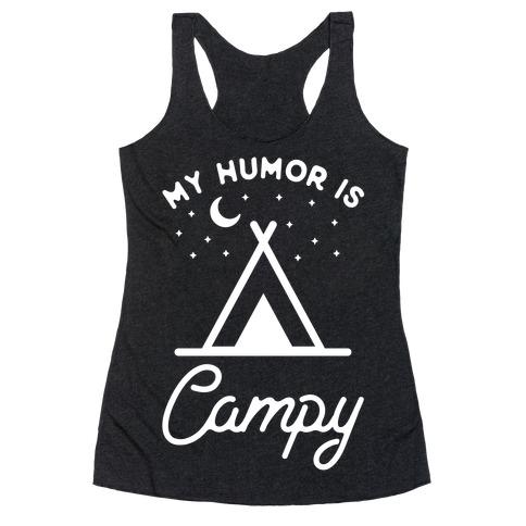 My Humor is Campy Racerback Tank Top