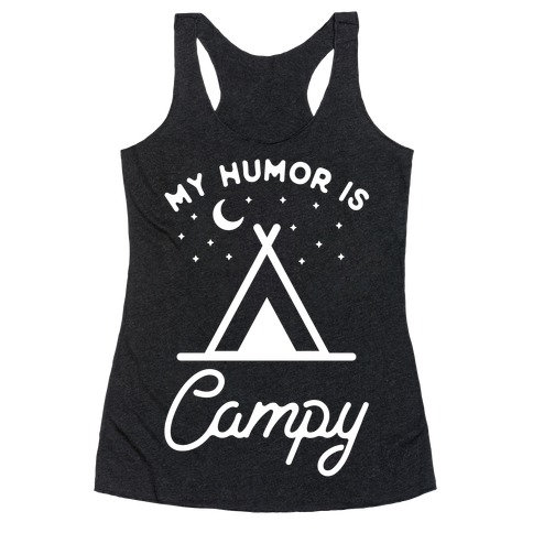 My Humor is Campy Racerback Tank Top