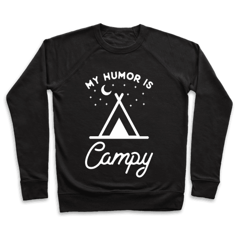 My Humor is Campy Pullover