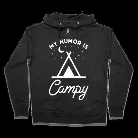 My Humor is Campy Zip Hoodie