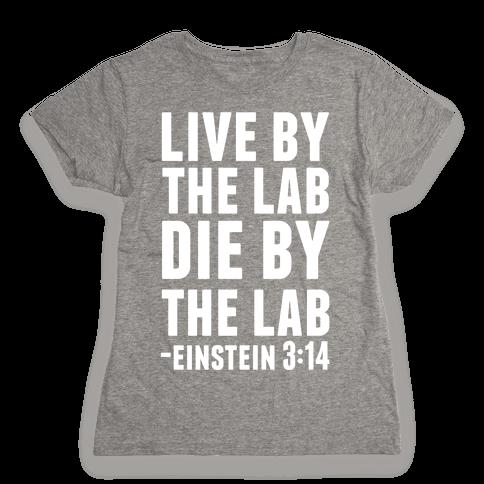Live By The Lab Die By The Lab Einstein 3:14 Womens T-Shirt