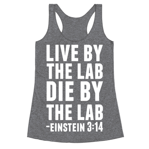 Live By The Lab Die By The Lab Einstein 3:14 Racerback Tank Top