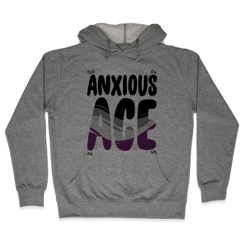 Anxious Ace Hooded Sweatshirt