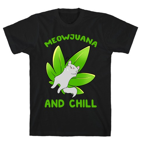 Meowjuana And Chill T-Shirt