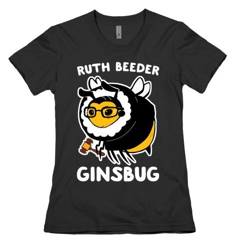 Ruth Beeder Ginsbug Womens T-Shirt