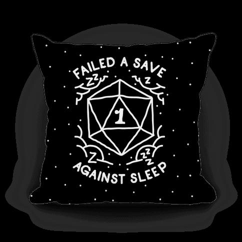 Failed a Save Against Sleep Pillow