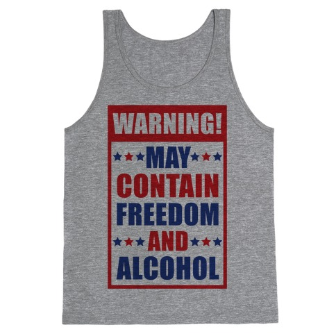Warning May Contain Freedom and Alcohol Tank Top