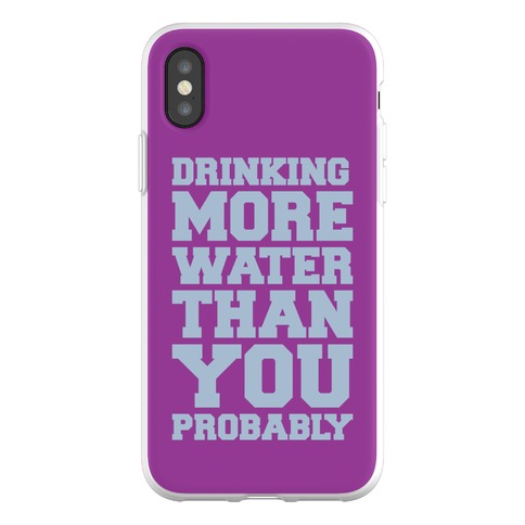 Drinking More Water Than You Probably Phone Flexi-Case