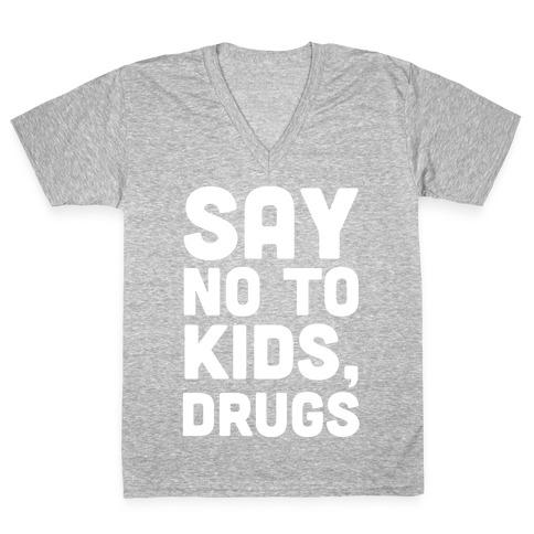 Say No to Kids, Drugs V-Neck Tee Shirt