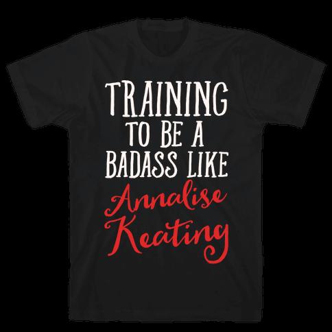 Training To Be A Badass Like Annalise Keating White Print Mens T-Shirt