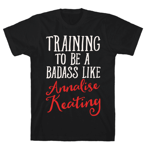 Training To Be A Badass Like Annalise Keating White Print Mens T-Shirt