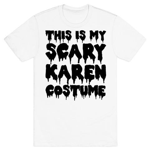 This Is My Scary Karen Costume T-Shirt