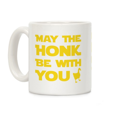 May The Honk Be With You Coffee Mug