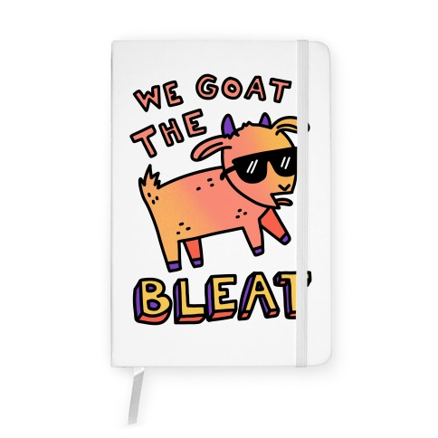 We Goat The Bleat Notebook