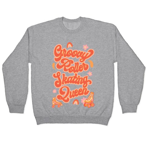 Groovy Roller Skating Queen Pullover