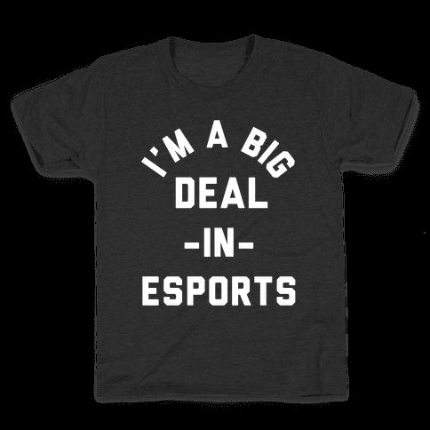 I'm a Big Deal in Esports Kids T-Shirt